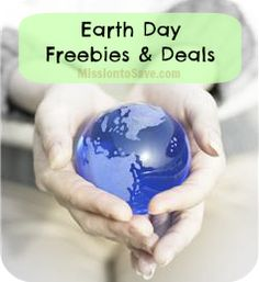 """Earth Day Freebies and Deals 2015... Earth Day is April 22. So business' are offering freebies and deals to help you """"celebrate"""". Check out some of these offers to reward you for Green Thinking and for taking care of the Earth."""
