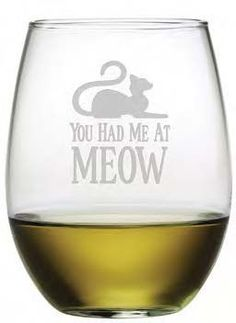 You Had Me at Meow Stemless Wine Glasses ~ Set of 4 You Had Me at Meow Sure to bring a smile, these cute feline stemless wine glasses make a great gift for the cat lover! Each of these stemless wine g