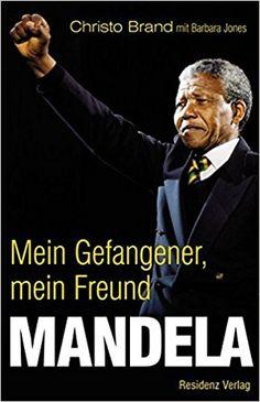 Mandela. Mein Gefangener, mein Freund: Amazon.de: Christo Brand, Barbara Jones, Michael Bayer, Sigrid Schmid, Wolfram Ströle: Bücher
