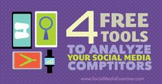 4 Free Tools to Analyze Your #SocialMedia #Competitors