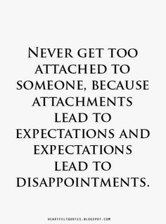 Quotes on Pinterest No Expectations No Disappointments, Quotes ...