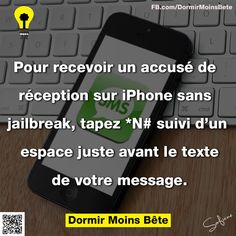 Pour recevoir un accusé de réception sur iPhone sans jailbreak, tapez *N# suivi d'un espace juste avant le texte de votre message.