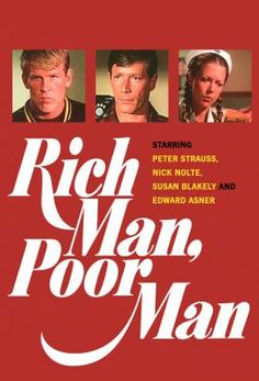 Rich Man, Poor Man - Peter Strauss, Nick Nolte, Susan Blakely, Ed Asner Premiere Mini-Series of the Wuthering Heights, Rich Man Poor Man, Sean Leonard, Tv Retro, Men Tv, Man Movies, 1976 Movies, Old Shows, Great Tv Shows