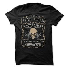 BEST SELLER STATISTICIAN POST APOCALYPTIC SURVIVAL SKILL T-Shirts, Hoodies. SHOPPING NOW ==► https://www.sunfrog.com/Faith/BEST-SELLER-STATISTICIAN.html?id=41382