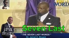 Pastor Jamal Bryant Minitries Sermons 2016 - Seven Last Words Dr Jamal H Bryant sermons