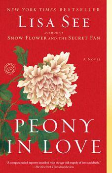 Peony in Love - Lisa See Love