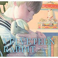 This book is for adults, too!  The Velveteen Rabbit (Hardcover)