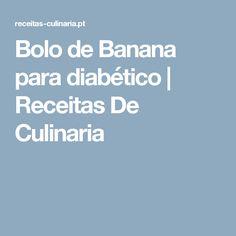 Bolo de Banana para diabético |  Receitas De Culinaria