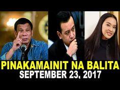 NAKAKAGULAT NA BALITA NGAYON! SEPTEMBER 23, 2017! PRES DUTERTE   TRILLAN... Philippines, Presidents, September