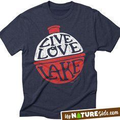 Live Love Lake Fishing Camping Girl Guy Apparel TShirts Sweatshirts Tanks (www.MyNatureSide.com)