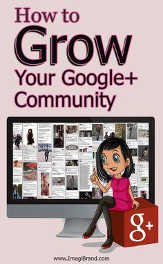 How to Grow Your Google+ Community Social Media Impact, Social Media Design, Social Media Content, Social Networks, Social Media Tips, Google Plus Logo, Content Marketing, Social Media Marketing, Internet Marketing