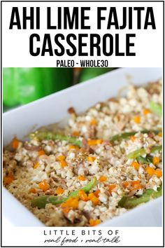 This Ahi Lime Fajita Casserole is super simple to whip up a perfect paleo and weeknight dinner! This Ahi Lime Fajita Casserole is super simple to whip up a perfect paleo and weeknight dinner! Paleo Recipes Easy, Whole 30 Recipes, Clean Eating Recipes, Real Food Recipes, Healthy Eating, Cooking Recipes, Fish Recipes, Healthy Foods, Breakfast Recipes