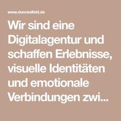 Wir sind eine Digitalagentur und schaffen Erlebnisse, visuelle Identitäten und emotionale Verbindungen zwischen Marken und Menschen.