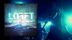 LOFFT - We Rock The North