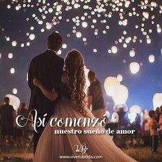 Asi comenzo nuestro sueño de amor Amor, frases de amor, inspiración, love quotes, love, phrases , wedding, boda , vive tu boda
