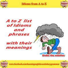 A to Z of English Idioms with meanings