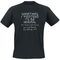 Pretend To Be Normal T-shirt - SwedenRockShop
