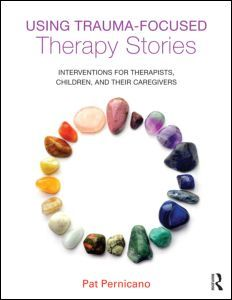 Using Trauma-Focused Therapy Stories: Interventions for Therapists, Children, and Their Caregivers (Paperback) - Routledge Mental Health