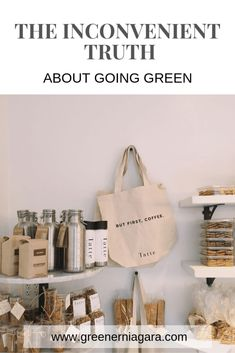 The Inconvenient Truth Of Going Green - Greener Niagara Green Living Tips, Big Box Store, Baby Steps, Reusable Bags, Go Green, Sustainable Living, Sustainability, Zero Waste, Clean Living