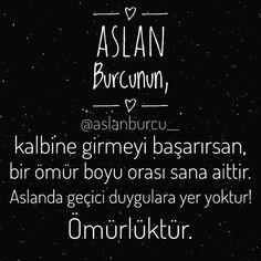 """269 Beğenme, 5 Yorum - Instagram'da Aslan Burcu (@aslanburcu__): """"Aslan Burcunun, kalbine girmeyi başarırsan, bir ömür boyu orası sana aittir. Aslanda geçici…"""""""