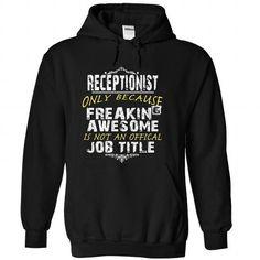 receptionist - #cat hoodie #sweater jacket. TRY => https://www.sunfrog.com/No-Category/receptionist-Black-30150406-Hoodie.html?68278