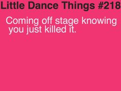 The main thing that's kept me dancing, I LOVE this feeling. Hopefully next thursday ima REGION CHAMP! :)