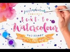 Give your Text, Vectors and Shapes a Watercolour Effect Using Actions & Layer Styles - YouTube