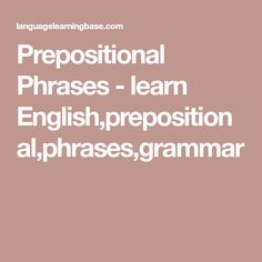 Prepositional Phrases - learn English,prepositional,phrases,grammar