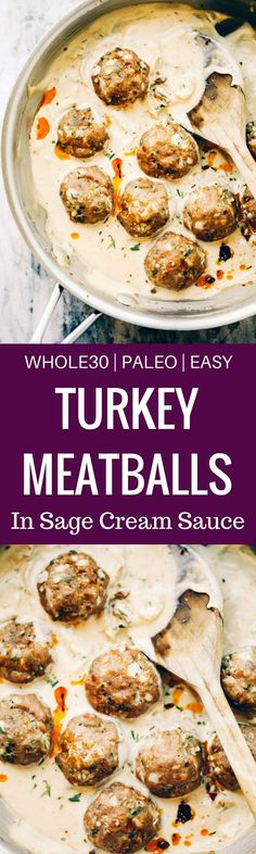 Unbelievably easy Oven Baked Paleo TURKEY MEATBALLS AND SAGE CREAM SAUCE (Gluten free, whole30, paleo). Perfect for a weeknight dinner or breakfast! On the table in LESS than 25 minutes! Paleo turkey meatballs. Whole30 breakfast recipes. Easy whole30 breakfast ideas. Whole30 families meatballs. Ground turkey whole30 meatballs. Easy whole30 recipes. Whole30 meal planning. Easy whole30 dinner recipes. Whole30 shopping list.