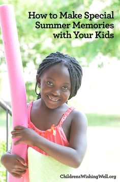 How to Make Special Summer Memories with Your Kids