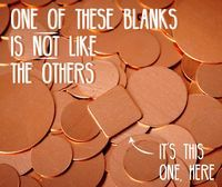Shop for metal stamping blanks at Craft Making Shop and find out why we're not like the others! Find copper, brass, bronze, gold, silver and more metal stamping blanks for your next craft or jewelry making project.