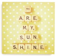 you are my sunshine  http://rstyle.me/n/iibb9pdpe