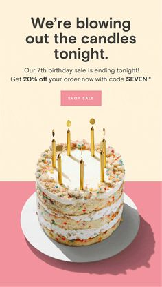 We're blowing out the candles tonight. Our 7th birthday sale is ending tonight!