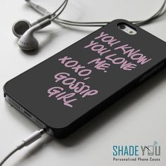 You Know You Love Me XOXO Gossip Girl - iPhone 4/4S, iPhone 5/5S/5C, iPhone 6 Case, Samsung Galaxy S4/S5 Cases - Shadeyou Phone Cases