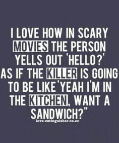 It does happen in almost every horror movie
