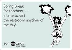 Spring Break teacher fun!