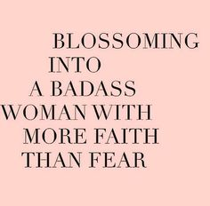 Quotes about Happiness : Blossoming into a badass woman with more faith than fear. #12thtribevibes #shop1