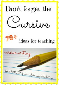70+ ideas for teaching cursive handwriting!