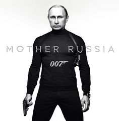 From Russia With Love (#Putin as James Bond)
