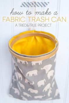 Make It: Fabric Trash Can - Tutorial #sewing