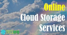 12 Great Free Online Cloud Storage Services to Secure Your Data