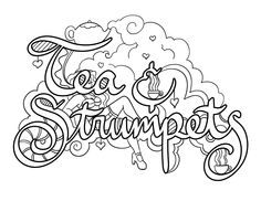 Tea & Strumpets - Coloring Page by Colorful Language © 2015.  Posted with permission, reposting permitted with attribution.  https://www.facebook.com/colorfullanguageart