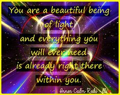 Say it, repeat it, believe it! You ARE a beautiful being of light! Many blessings - Leslie <3 Inner Calm Reiki