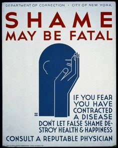Shame may be fatal If you fear you have contracted a disease don't let false shame destroy health & happiness : Consult a reputable physician.