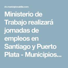 Ministerio de Trabajo realizará jornadas de empleos en Santiago y Puerto Plata - MunicipiosAlDia.com :: Edición República Dominicana