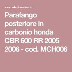 Parafango posteriore in carbonio honda CBR 600 RR 2005 2006 - cod. MCH006