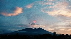I miss you. #quote #mountain #gunungsalak #bogor #indonesia #miss #you #beautiful