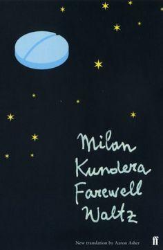 January 2014: Farewell Waltz. Milan Kundera, CZECH REPUBLIC