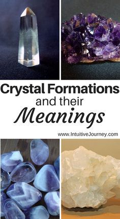 Crystal Formations and Crystal Meanings. How can the different formations be used?