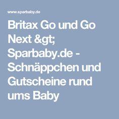 Britax Go und Go Next > Sparbaby.de - Schnäppchen und Gutscheine rund ums Baby